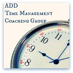 ADD Time Management Coaching Group -- Updated